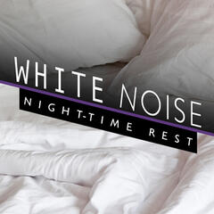 White Noise: Night-Time Rest