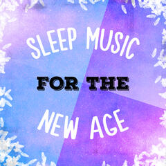 Sleep Music for the New Age