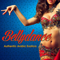 Bellydance: Authentic Arabic Exotica