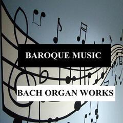 Baroque Music - Bach Organ Works