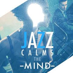 Jazz Calms the Mind