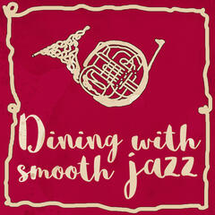 Dining with Smooth Jazz