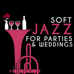 Soft Jazz for Parties & Weddings