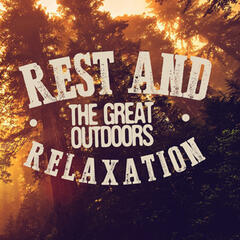 Rest and Relaxation: The Great Outdoors