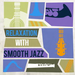Relaxation with Smooth Jazz
