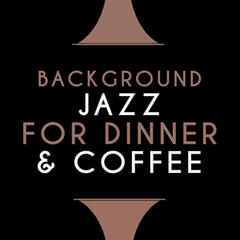 Background Jazz for Dinner & Coffee