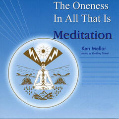 The Oneness in All That Is Meditation