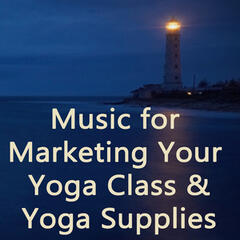 Music for Marketing Your Yoga Class & Yoga Supplies