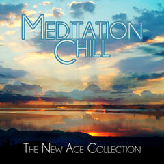 Meditation Chill - The New Age Collection