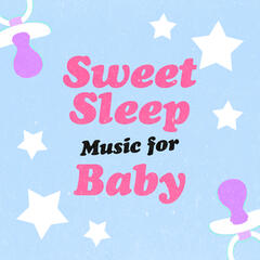 Sweet Sleep Music for Baby