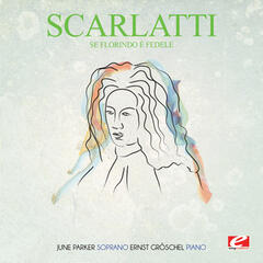 Scarlatti: Se Florindo è fedele (Digitally Remastered)