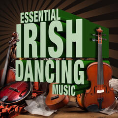 Essential Irish Dancing Music