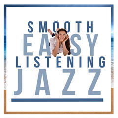 Smooth Easy Listening Jazz