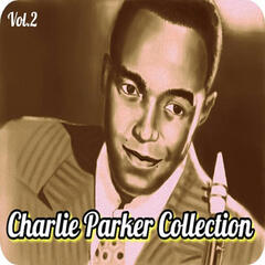 Charlie Parker Collection, Vol. 2