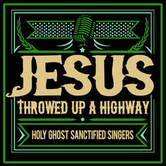 Jesus Throwed up a Highway