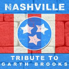 Nashville Tribute to Garth Brooks
