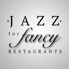 Jazz for Fancy Restaurants