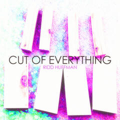 Cut of Everything