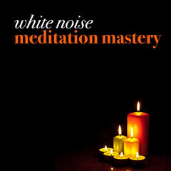 White Noise: Meditation Mastery