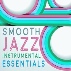 Smooth Jazz Instrumental Essentials