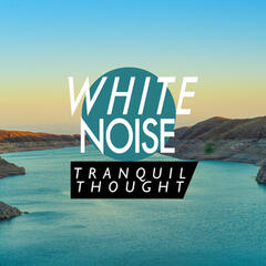 White Noise: Tranquil Thought
