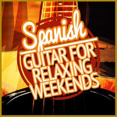 Spanish Guitar for Relaxing Weekends
