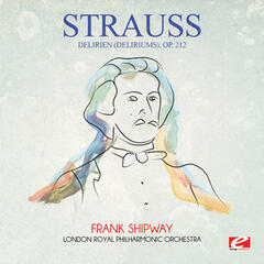 Strauss: Delirien (Deliriums), Op. 212 (Digitally Remastered)