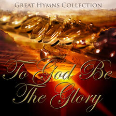 Great Hymns Collection: To God Be The Glory (Orchestral)
