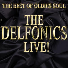 The Best of Oldies Soul: The Delfonics Live!