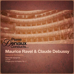 Pierre Dervaux Conducts... Maurice Ravel & Claude Debussy