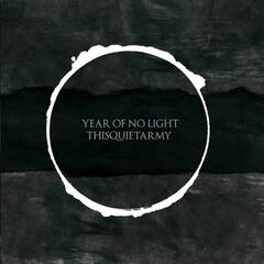 Year of No Light & Thisquietarmy