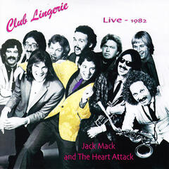 Jack Mack & The Heart Attack: Club Lingerie