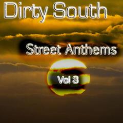 Dirty South Street Anthems - Vol 3