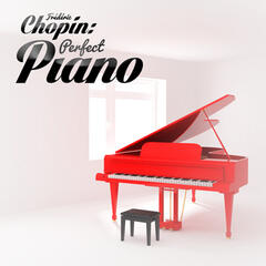 Frédéric Chopin: Perfect Piano