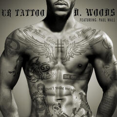 Ur Tattoo (feat. Paul Wall)