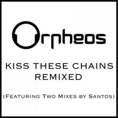 Kiss These Chains Remixes