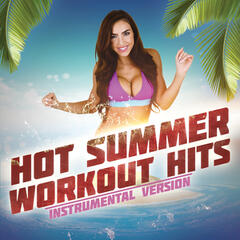 Hot Summer Workout Hits - Instrumental Version