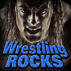 Wrestling Rocks (Wrestling Anthems)