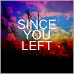 Since You Left