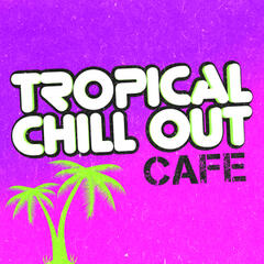 Tropical Chill out Cafe