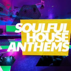 Soulful House Anthems