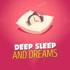 Deep Sleep and Dreams