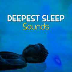 Deepest Sleep Sounds