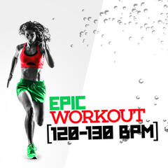 Epic Workout (120-130 BPM)