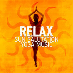Relax: Sun Salutation Yoga Music