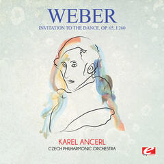 Weber: Invitation to the Dance, Op. 65, J.260 (Digitally Remastered)