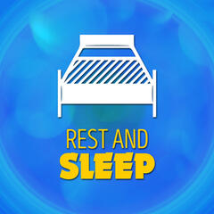 Rest and Sleep