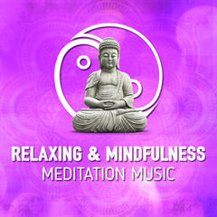 Relaxing & Mindfulness Meditation Music