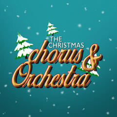 The Christmas Chorus & Orchestra