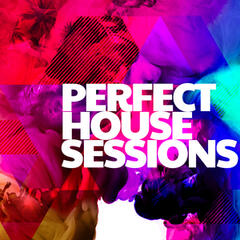 Perfect House Sessions
